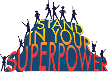 Stand In Your SuperPower